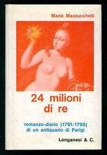 MAZZUCCHELLI MARIO 24 MILIONI DI RE LONGANESI 1968 LA GAJA SCIENZA 288 I° EDIZ.