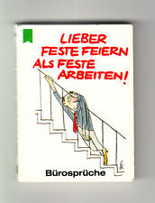 Minibuch Lieber Feste feiern als feste arbeiten Bürosprüche Heyne 1986