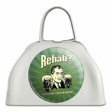 Rehab Momma Didn't Raise No Quitter Funny White Cowbell Cow Bell Instrument