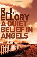 A QUIET BELIEF IN ANGELS; R.J. Ellory; crime thriller! **1