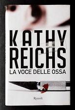 Kathy Reichs, La voce delle ossa, Ed. Rizzoli, 2012