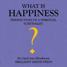 "YOUR GUIDE TO ""WHAT IS HAPPINESS"" BY CAROL ANN HENDERSON BRILLIANT MINDS PRESS"