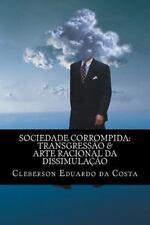 Sociedade Corrompida: Transgressao and Arte Racional Da Dissimulacao by...