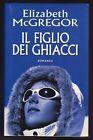 """ROMANZO """"IL FIGLIO DEI GHIACCI"""" - ELIZABETH McGREGOR -"""