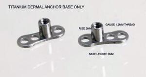 Titanium Dermal anchor - base only, surface piercing,1.2mm (16g)Thread- 2mm Rise