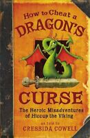 How to Train Your Dragon: How to Cheat a Dragons Curse by Cressida Cowell