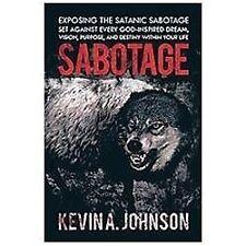 Sabotage: Exposing the Satanic Sabotage Set Against Every God-Inspired Dream, Vi