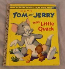 "MGM'S TOM AND JERRY MEET  LITTLE QUACK 1953  A LITTLE GOLDEN BOOK   ""B"" EDITION"