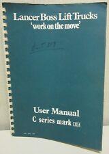 i Lancer Boss Lift Trucks 'work on the move' C Series Mark IIIA User Manual