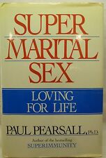 SUPER MARITAL SEX-LOVING FOR LIFE by PAUL PEARSALL-1987 HARDCOVER-SEX GUIDE
