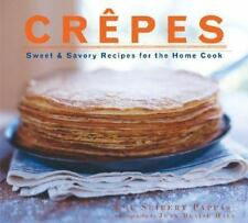 Crepes: Sweet & Savory Recipes for the Home Cook, Lou Seibert Pappas, Good Condi