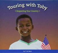 Touring with Toby: Respecting Your Country, Hardback, Library binding  by T M M