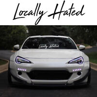 """Locally Hated Sticker Windshield Decal Banner 7""""-20"""" Euro JDM Stance Lowered"""