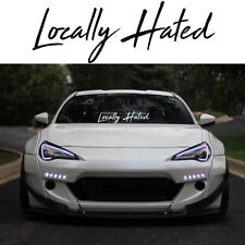 "Locally Hated Sticker Windshield Decal Banner 7""-20"" Euro JDM Stance Lowered"