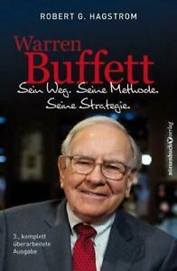 Warren Buffett: Sein Weg. Seine Methode. Seine Strategie.   Robert G. Hagstrom