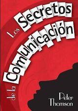 NEW Los Secretos de La Comunicacion (Spanish Edition) by Peter Thomson