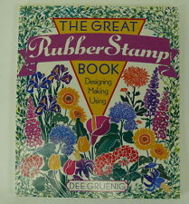 The Great Rubber Stamp Designing Making Using Book by Dee Gruenig Paperback