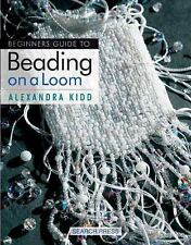 ALEXANDRA KIDD - Beginner's Guide to Beading on a Loom