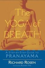 The Yoga of Breath: A Step-by-Step Guide to Pranayama, Richard Rosen, Good Book