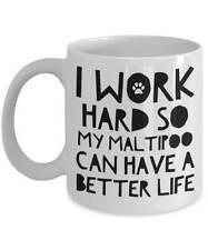 Maltipoo Gifts - Maltipoo Mug - Funny Maltipoo Coffee Mugs - I Work Hard So My