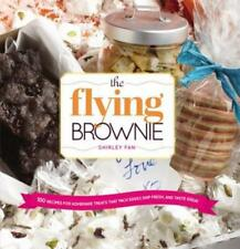 The Flying Brownie: 100 Recipes for Homemade Treats That Pack Easily, Ship Fresh