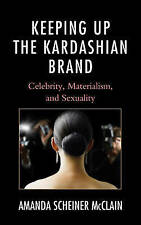 Keeping Up The Kardashian Brand Mcclain  Amanda Scheiner 9781498520614