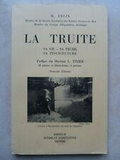 PÊCHE La truite de FELIX 1955 102 p -  pêche mouche et autres - Beau livre