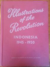 Illustrations of the Revolution Indonesia 1945-1950 Ministry of Information 1st
