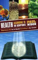 Health According To The Scriptures: Experience the joy of heal... by Nison, Paul