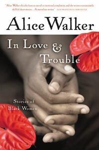 In Love & Trouble: Stories of Black Women: By Walker, Alice