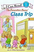 The Berenstain Bears' Class Trip [I Can Read Level 1]
