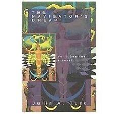 The Navigator's Dream : Seatime by Julia A. Turk (2012, Hardcover)