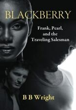 Blackberry : Frank, Pearl and the Traveling Salesman by Bbwright (2014,...