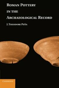 Roman Pottery in the Archaeological Record by Pena, J. Theodore Book The Cheap
