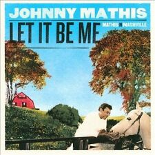 Let It Be Me: Mathis in Nashville by Johnny Mathis (CD, Sep-2010, Columbia (USA)