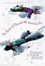 The Kind of Friends We Used to Be by Frances O'Roark Dowel Hardcover Young Adult