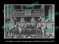 OLD POSTCARD SIZE PHOTO OF NEW ORLEANS LOUISIANA FOREIGN LEGION LOAN DRIVE 1918