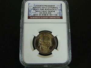 (2007) Pres. Dollar James Madison Missing Edge Lettering NGC Ms 67 Mint Error