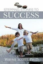 Stepping Stones To Success: By Wayne Scott