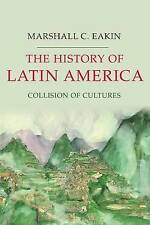 The History of Latin America: Collision of Cultures (Palgrave-ExLibrary