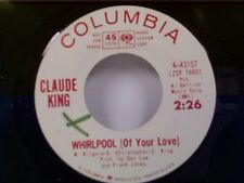 """CLAUDE KING """"WHIRPOOL (OF YOUR LOVE) / THIS LAND OF YOURS & MINE"""" 45 NM PROMO"""