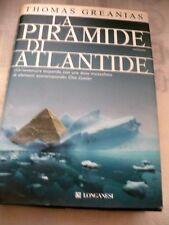 LA PIRAMIDE DI ATLANTIDE _ THOMAS GREANIAS _ ED. LONGANESI 2006