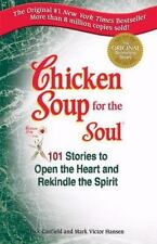 Chicken Soup for the Soul: Chicken Soup for the Soul : 101 Stories to Open...