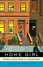 Home Girl: Building a Dream House on a Lawless Block-ExLibrary