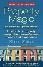 Property Magic: How to Buy Property Using Other People's Time, Money and...