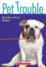 Pet Trouble #4: Bulldog Won't Budge by Tui T. Sutherland, Good Book