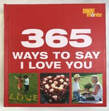 365 Ways to Say I Love You (365 Tips a Year) Dumont Monte Book