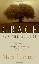 Grace for the Moment: Inspirational Thoughts for Each Day of the Year by Max Luc