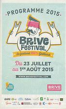 BRIVE FESTIVAL - PROGRAMME OFFICIEL 2015 BROCHURE SHAKA PONK, BLACK M & PLUS