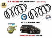 FOR PEUGEOT 308 1.6i 1.6 HDI SW ESTATE MODELS 2007-> 2 X FRONT COIL SPRINGS SET